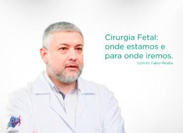 LIVE: Cirurgia Fetal: Onde estamos e para onde iremos.